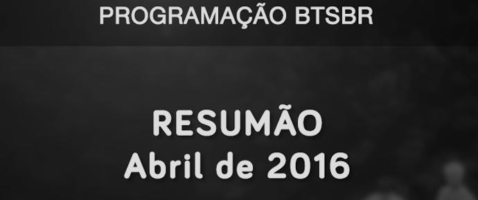 [RESUMÃO] Acontecimentos de abril de 2016