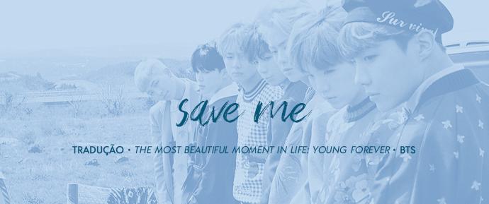 [LETRA] Save Me –BTS