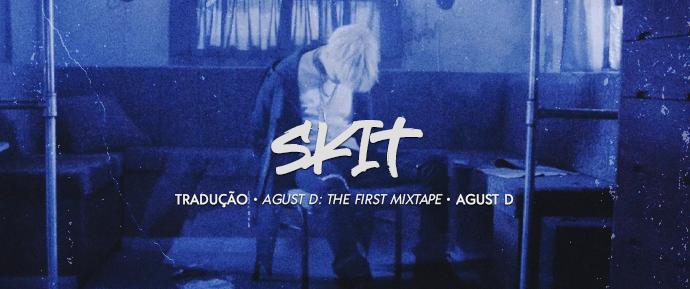 [LETRA] skit –Agust D