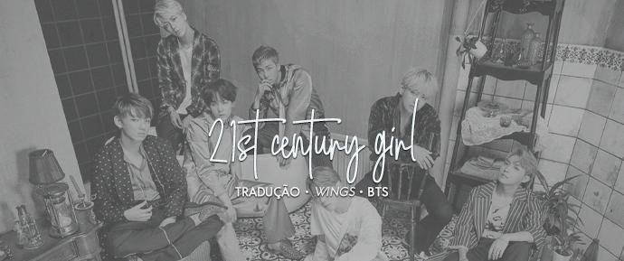 [LETRA] 21st Century Girl – BTS