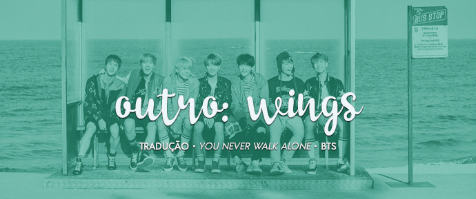[LETRA] Outro: Wings – BTS
