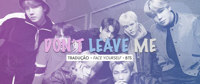 [LETRA] Don't Leave Me – BTS
