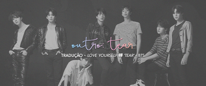 [LETRA] Outro: Tear – RM, SUGA & J-Hope