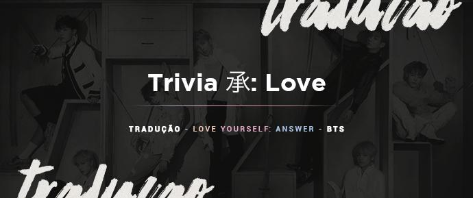 [LETRA] Trivia 承: Love –RM