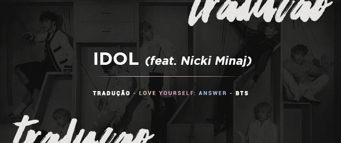 [LETRA] IDOL (feat. Nicki Minaj) –BTS
