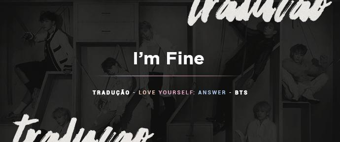 [LETRA] I'm Fine –BTS