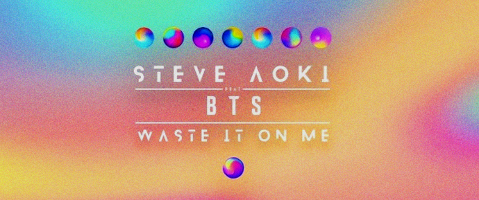 [LETRA] Waste It On Me – Steve Aoki (feat. BTS)