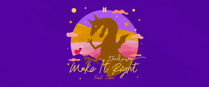 [LETRA] Make It Right (feat. Lauv) – BTS