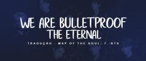 [LETRA] We Are Bulletproof: The Eternal –BTS