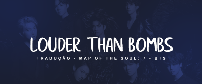 [LETRA] Louder Than Bombs – BTS
