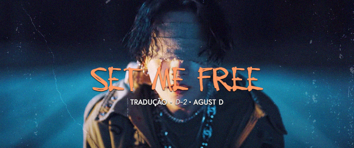 [LETRA] Interlude : Set me free – Agust D