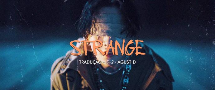 [LETRA] Strange (feat. RM) – Agust D