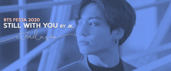 [LETRA] Still With You – JungKook
